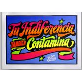 TU INDIFERENCIA TAMBIÉN CONTAMINA