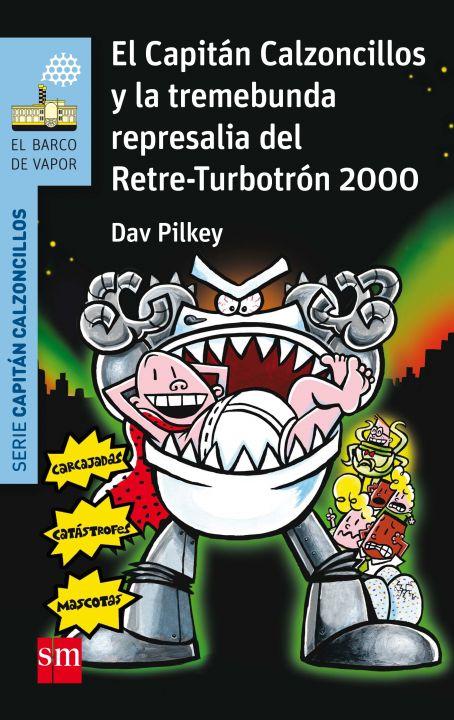 15. El Capitán Calzoncillos y la tremebunda represalia del Retre-Turbotrón 2000