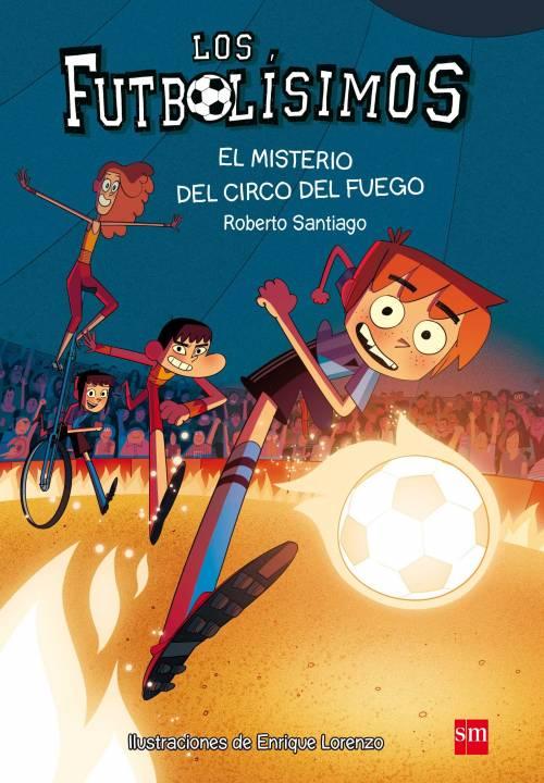 Los Futbolísimos 8. El misterio del circo de fuego