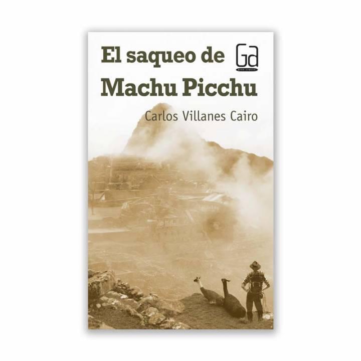 El saqueo de Machu Picchu