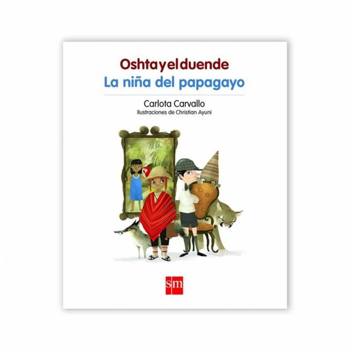 Oshta y el duende / La niña del papagayo