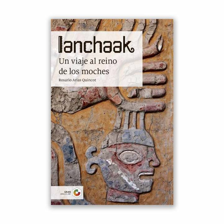 Ianchaak. Un viaje al reino de los moches