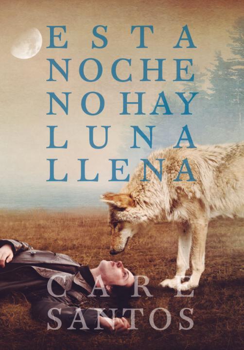 ESTA NOCHE NO HAY LUNA LLENA