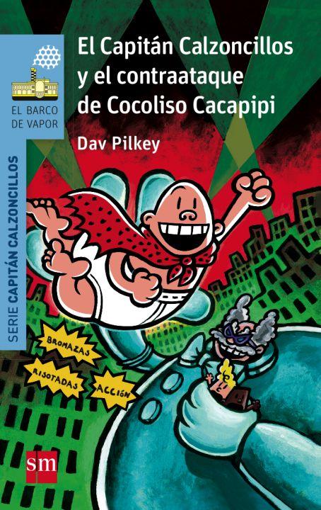 13. El Capitán Calzoncillos y el contraataque de Cocoliso Cacapipi