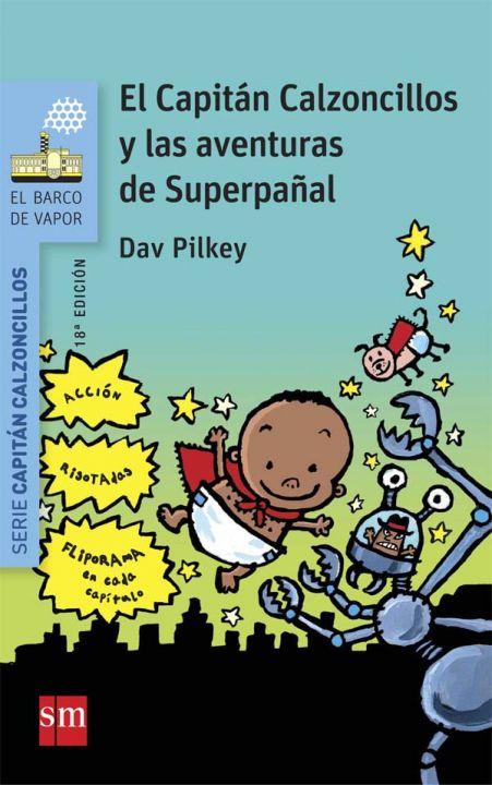 7. El Capitán Calzoncillos y las aventuras de Superpañal