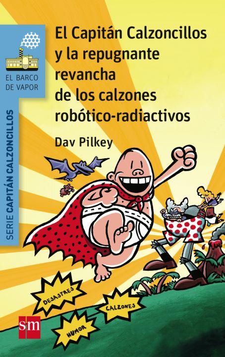 14. El Capitán Calzoncillos y la repugnante revancha de los calzones robótico-radiactivos