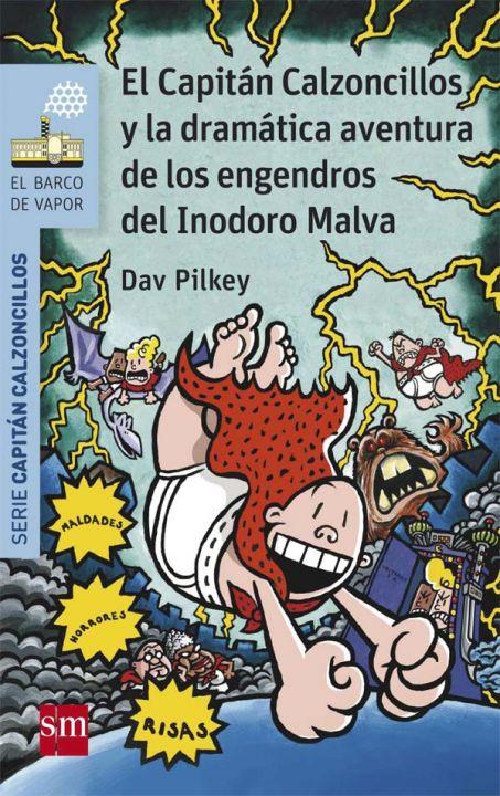 10. El Capitán Calzoncillos y la dramática aventura de los engendros del Inodoro Malva