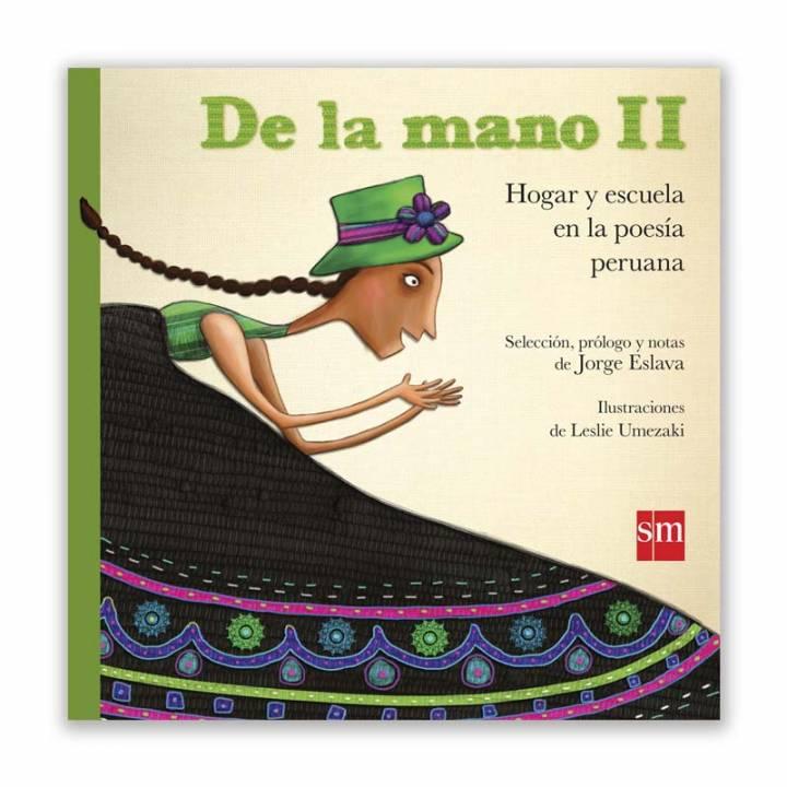 De la mano II. Hogar y escuela en la poesía peruana