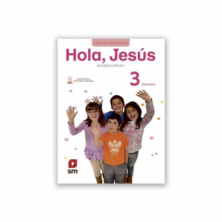 Religión Primaria 3 - Hola Jesús  Libro Actividades