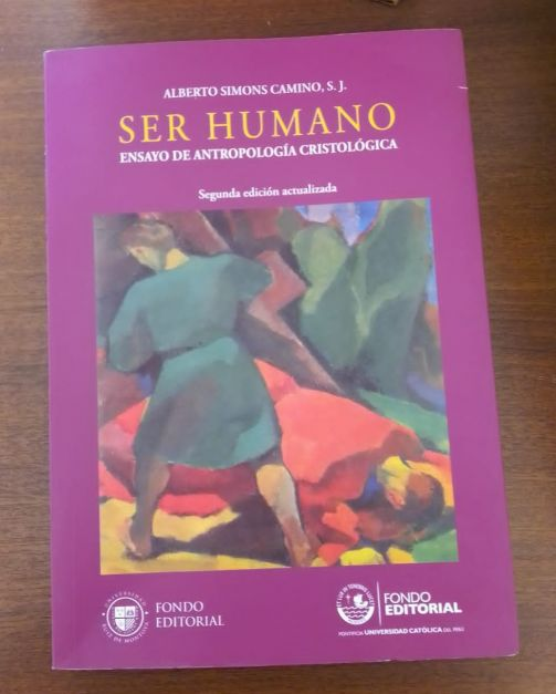 Ser Humano - Ensayo de Antropología  Cristológica