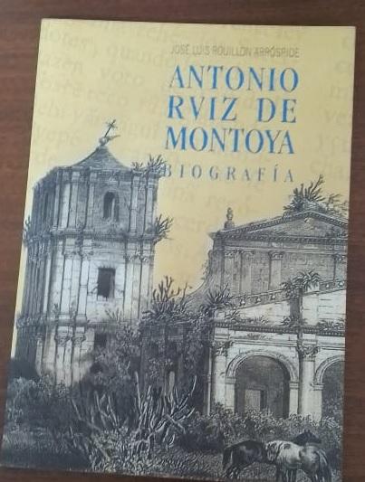 Antonio Ruiz de Montoya Biografía