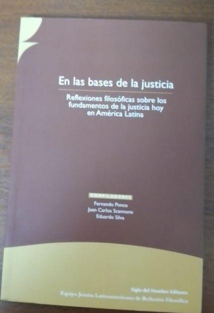 En las bases de la justicia-Reflexiones filosóficas sobre los fundamentos de la justicia hoy en América Latina