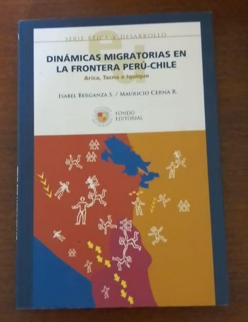 Dinámicas Migratorias en La Frontera Perú - Chile Arica,Tacna e Iquitos