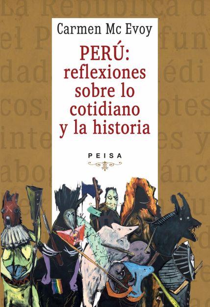 PERÚ: REFLEXIONES SOBRE LO COTIDIANO Y LA HISTORIA