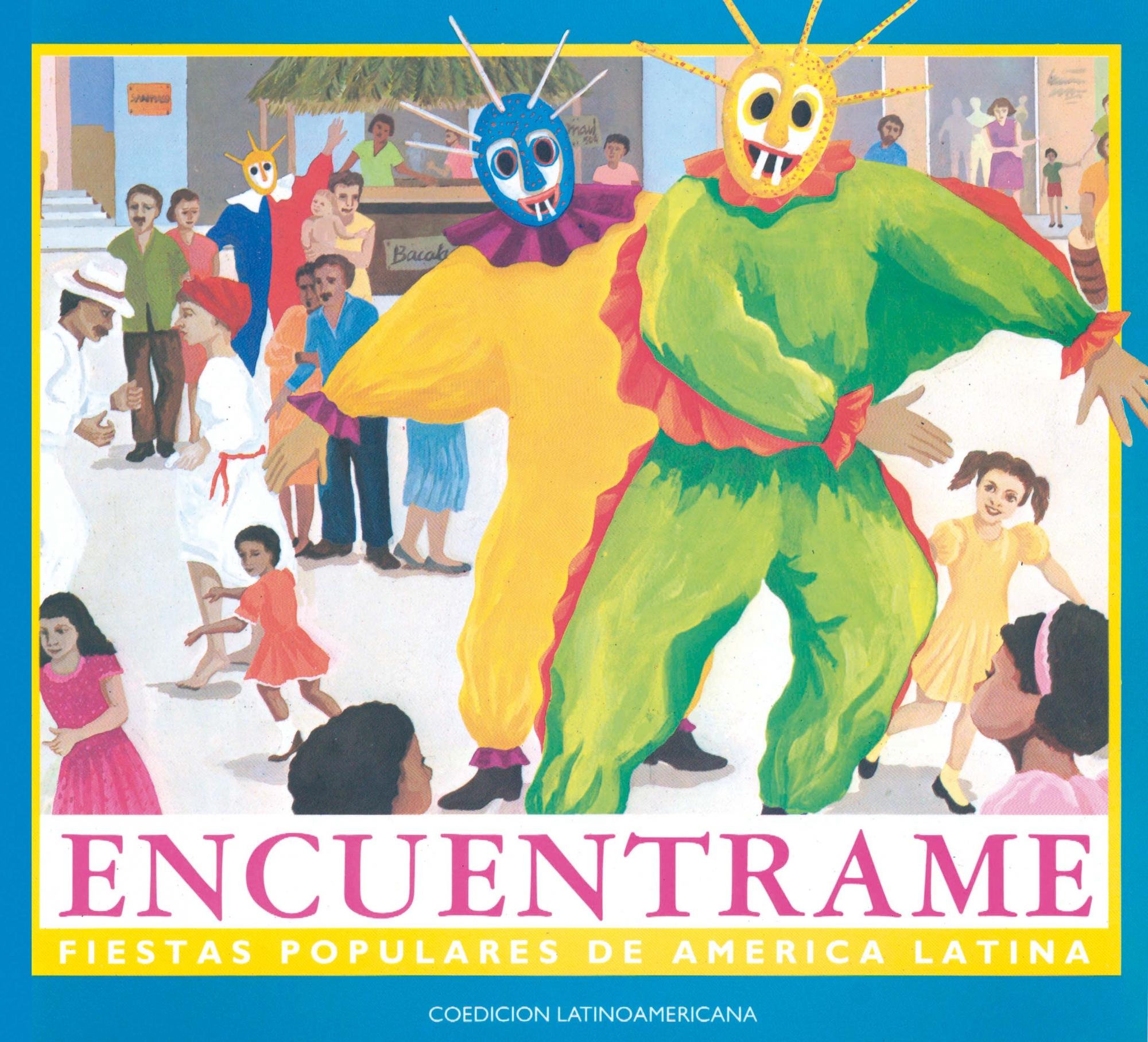 ENCUÉNTRAME. Fiestas populares de América Latina