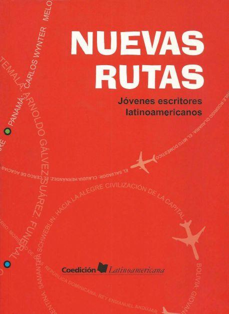 NUEVAS RUTAS. Jóvenes escritores latinoamericanos