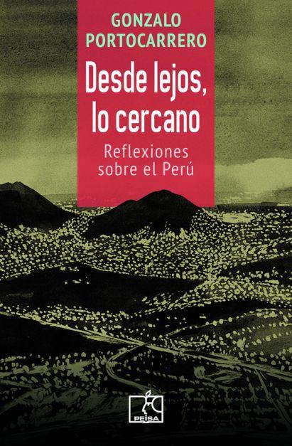 DESDE LEJOS LO CERCANO. REFLEXIONES SOBRE EL PERÚ