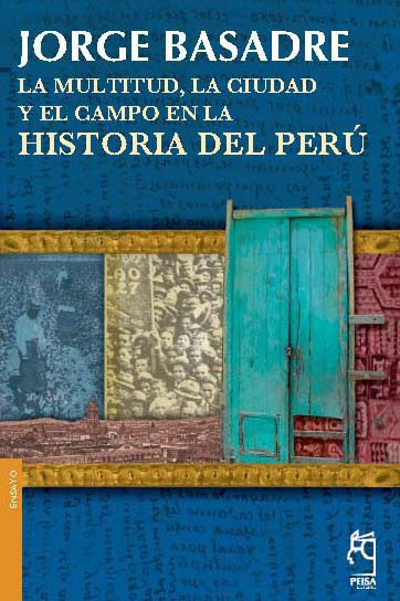LA MULTITUD, LA CIUDAD Y EL CAMPO EN LA HISTORIA DEL PERÚ