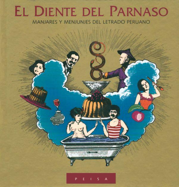 EL DIENTE DEL PARNASO. Manjares y menjunjes del letrado peruano