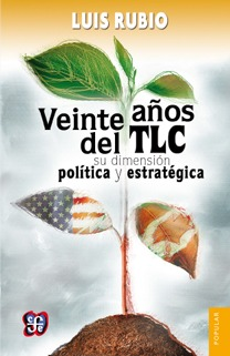 VEINTE AÑOS DEL TLC: SU DIMENSION POLITICA
