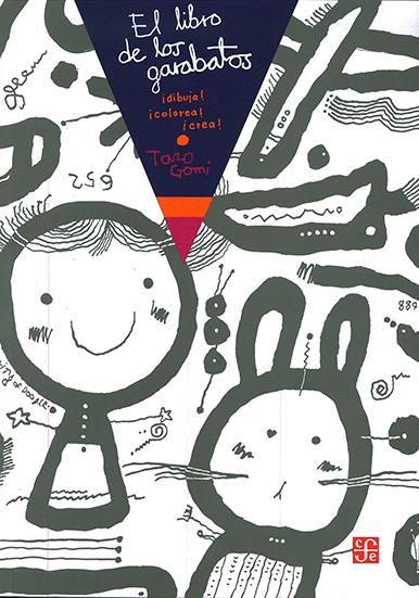 El libro de los garabatos ¡Dibuja, colorea, crea!
