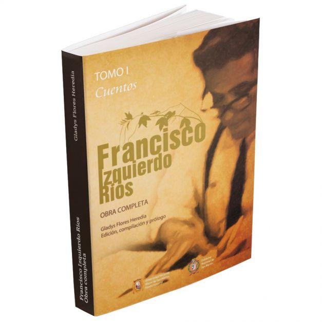 Francisco Izquierdo Ríos. Obra completa, tomo I - Cuentos