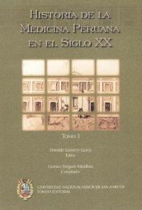Historia de la medicina peruana en el siglo XX (Tomo I)