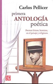 Primera antología poética. Poemas líricos, heroicos, en el paisaje y religiosos