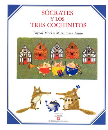 SOCRATES Y LOS TRES COCHINITOS