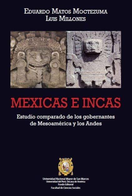 Mexicas e Incas Estudio comparado de los gobernantes de Mesoamérica y los Andes