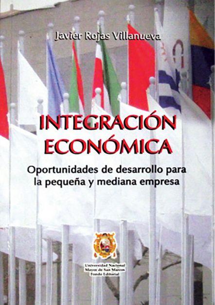 Integración económica. Oportunidades de desarrollo para la pequeña y mediana empresa