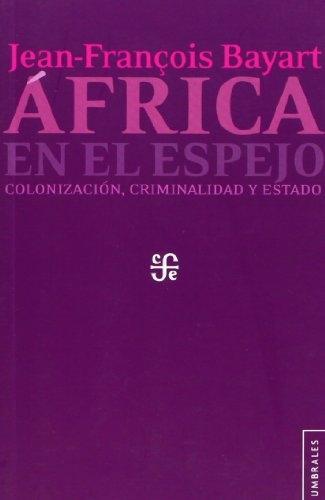 AFRICA EN EL ESPEJO. COLONIZACION, CRIMINALIDAD