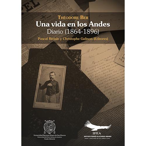 Una vida en los Andes. Diario (1864-1896)