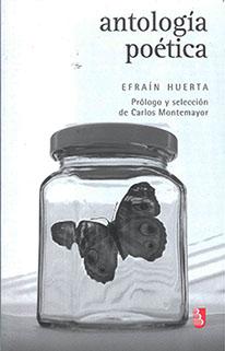 ANTOLOGÍA POÉTICA DE EFRAÍN HUERTA