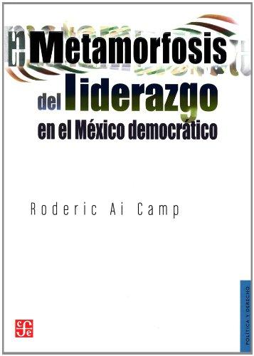 METAMORFOSIS DEL LIDERAZGO EN EL MÉXICO DEMOCRÁT