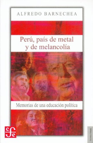 PERU, PAIS DE METAL Y DE MELANCOLIA