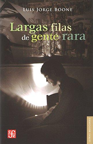 LARGAS FILAS DE GENTE RARA