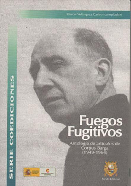 Fuegos fugitivos: Antología de artículos de Corpus Barga (1949-1964)