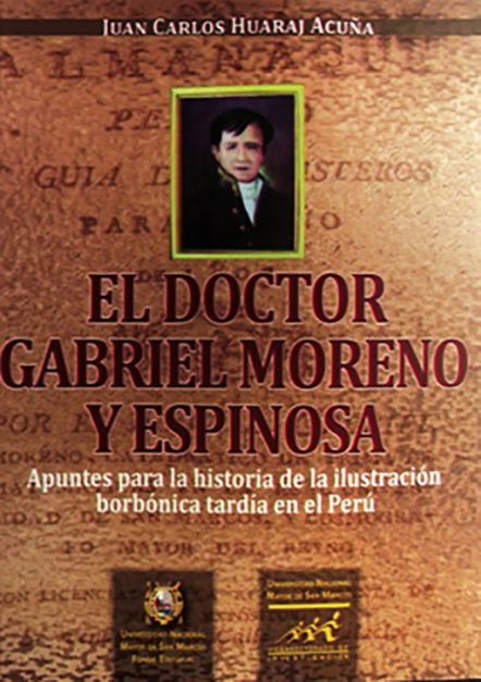 El doctor Gabriel Moreno y Espinosa. Apuntes para la historia de la  ilustración borbónica tardía en el Perú
