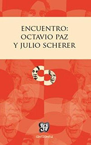 Encuentro: Octavio Paz y Julio Scherer