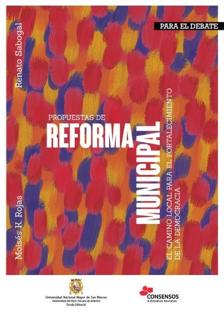 Propuestas de reforma municipal. El camino local para el fortalecimiento de la democracia. Para el debate