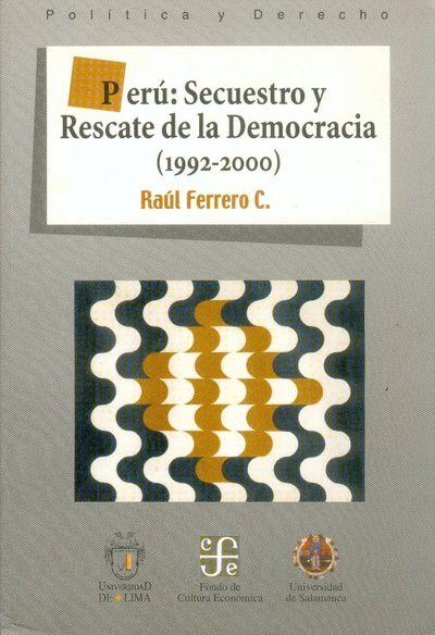 PERU: SECUESTRO Y RESCATE DE LA DEMOCRACIA (1992-2000)