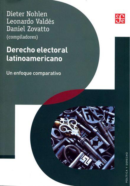 Derecho electoral latinoamericano. Un enfoque comparativo