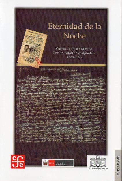 Eternidad de la Noche. Cartas de César Moro a Emilio Westphalen 1939-1955