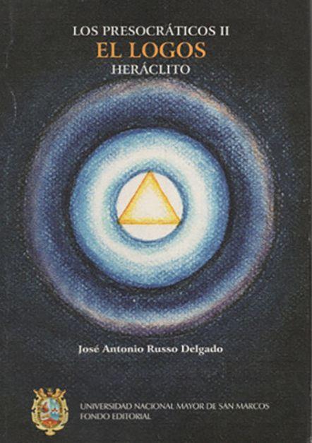 Los presocráticos II. El logos. Heráclito