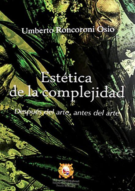 Estética de la complejidad. Después del arte, antes del arte