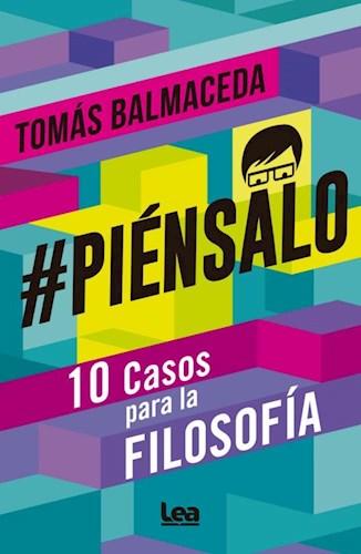 #PIÉNSALO 10 CASOS PARA LA FILOSOFÍA